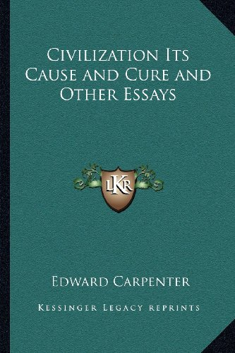 9781162728728: Civilization Its Cause and Cure and Other Essays