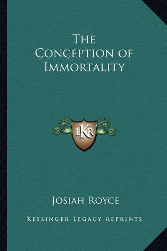 9781162729497: The Conception of Immortality