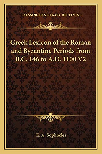 9781162730073: Greek Lexicon of the Roman and Byzantine Periods from B.C. 146 to A.D. 1100 V2