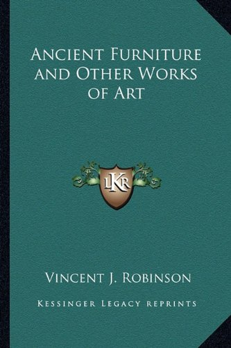 9781162730684: Ancient Furniture and Other Works of Art