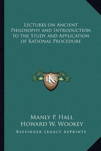 9781162732114: Lectures on Ancient Philosophy and Introduction to the Study and Application of Rational Procedure