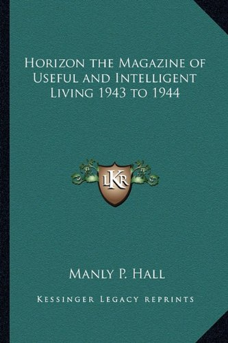 9781162732121: Horizon the Magazine of Useful and Intelligent Living 1943 to 1944