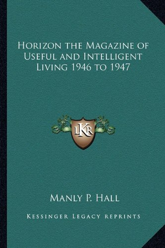 9781162732145: Horizon the Magazine of Useful and Intelligent Living 1946 to 1947