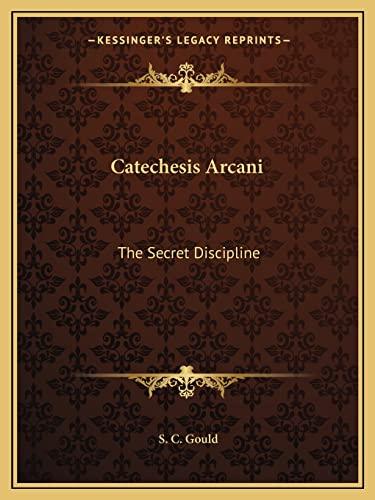 9781162732381: Catechesis Arcani: The Secret Discipline
