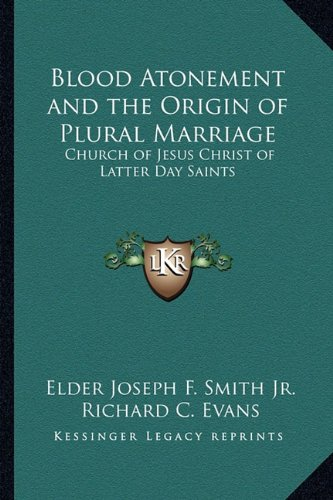 9781162733197: Blood Atonement and the Origin of Plural Marriage: Church of Jesus Christ of Latter Day Saints