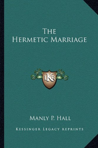 9781162733289: The Hermetic Marriage
