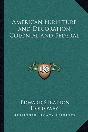 9781162733616: American Furniture and Decoration Colonial and Federal