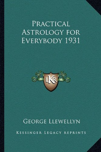 9781162733982: Practical Astrology for Everybody 1931