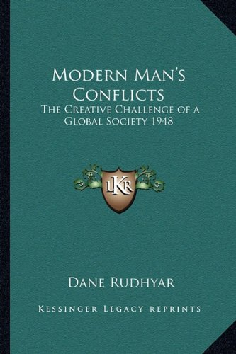 9781162734125: Modern Man's Conflicts: The Creative Challenge of a Global Society 1948