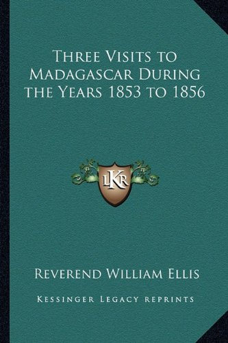 9781162734477: Three Visits to Madagascar During the Years 1853 to 1856
