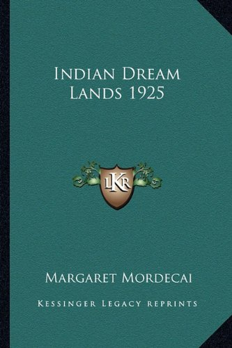 9781162734750: Indian Dream Lands 1925
