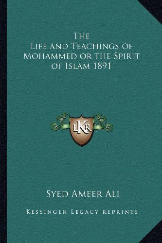9781162735528: The Life and Teachings of Mohammed or the Spirit of Islam 1891