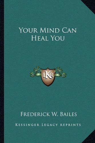 9781162735832: Your Mind Can Heal You