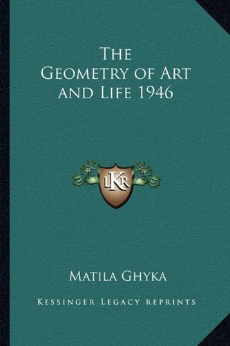 9781162735924: The Geometry of Art and Life 1946