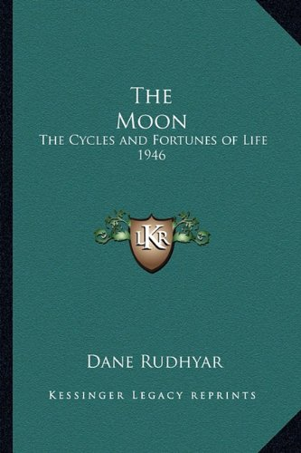 9781162735931: The Moon: The Cycles and Fortunes of Life 1946