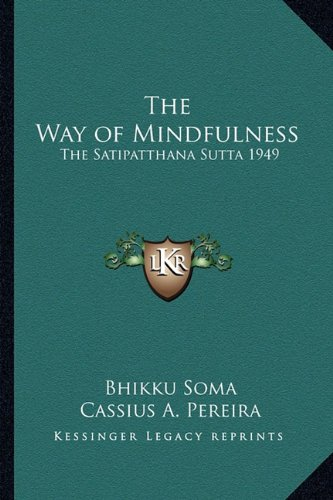 9781162736167: The Way of Mindfulness: The Satipatthana Sutta 1949
