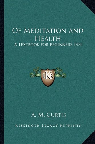 9781162736372: Of Meditation and Health: A Textbook for Beginners 1935