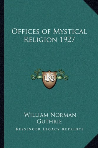 9781162736440: Offices of Mystical Religion 1927