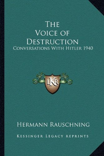 9781162736907: The Voice of Destruction: Conversations With Hitler 1940