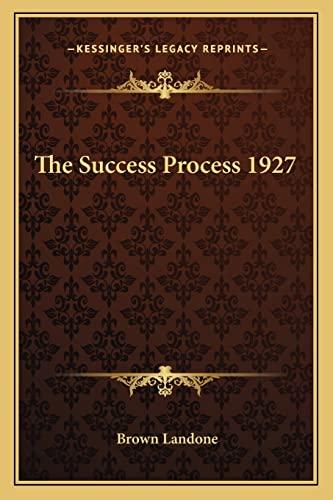 9781162737102: The Success Process 1927