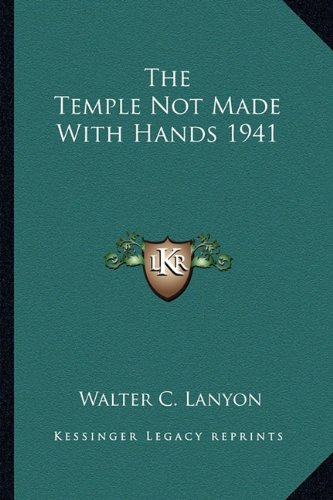 9781162737133: The Temple Not Made With Hands 1941