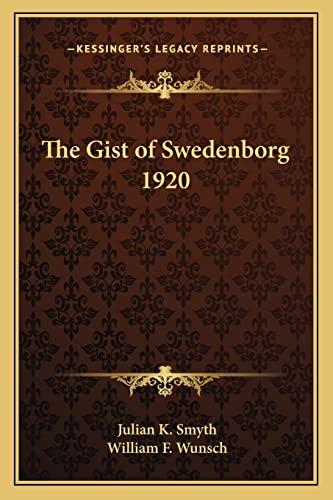 9781162737324: The Gist of Swedenborg 1920