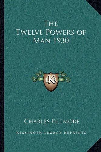 9781162737980: The Twelve Powers of Man 1930