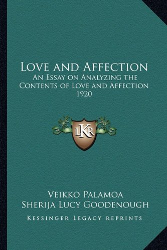9781162738048: Love and Affection: An Essay on Analyzing the Contents of Love and Affection 1920