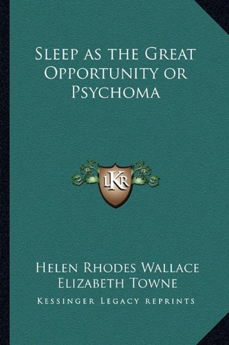 9781162738475: Sleep as the Great Opportunity or Psychoma