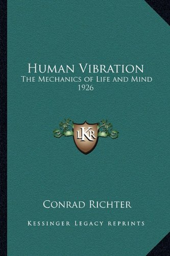 9781162738499: Human Vibration: The Mechanics of Life and Mind 1926