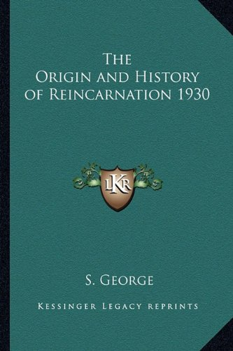 9781162738727: The Origin and History of Reincarnation 1930
