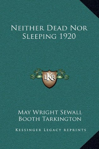 9781162738857: Neither Dead Nor Sleeping 1920