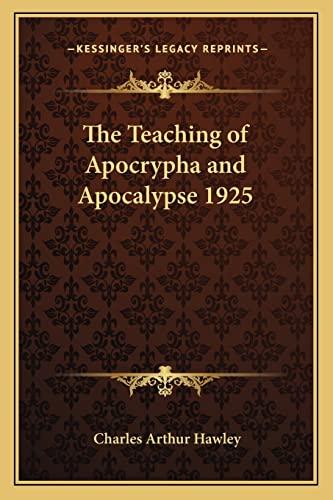 9781162739212: The Teaching of Apocrypha and Apocalypse 1925