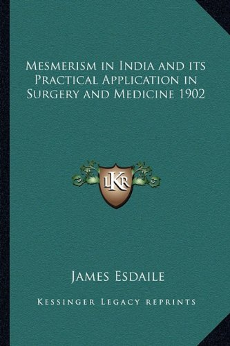 9781162739519: Mesmerism in India and its Practical Application in Surgery and Medicine 1902