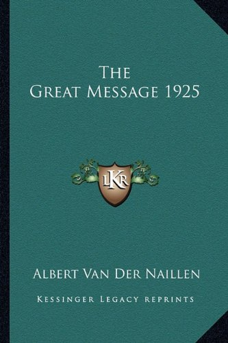 9781162739823: The Great Message 1925