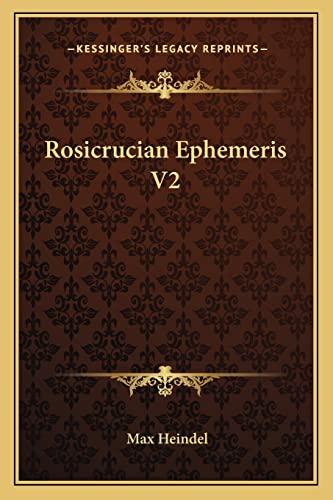 9781162739991: Rosicrucian Ephemeris V2