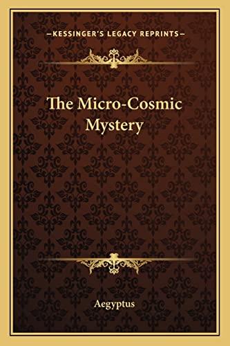 9781162740669: The Micro-Cosmic Mystery