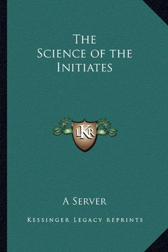 The Science of the Initiates: A Server