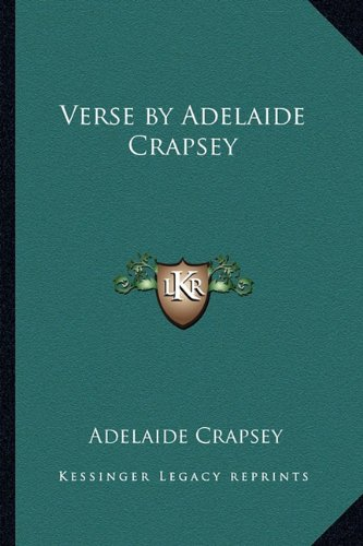 Verse by Adelaide Crapsey: Crapsey, Adelaide