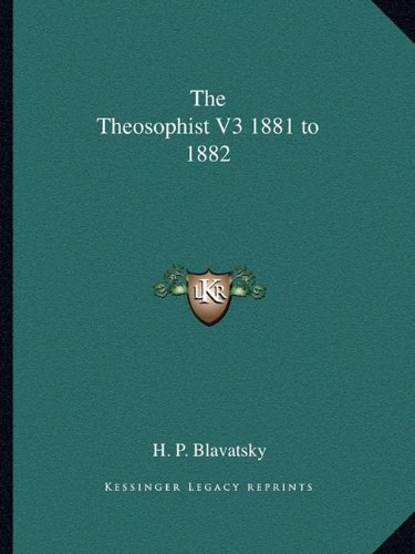 9781162741307: The Theosophist V3 1881 to 1882