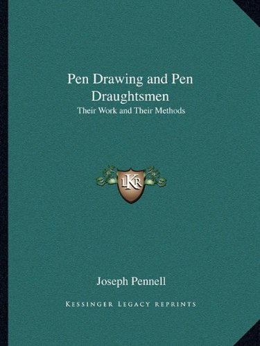 9781162741406: Pen Drawing and Pen Draughtsmen: Their Work and Their Methods
