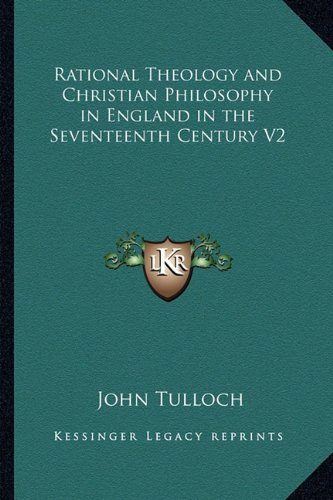 9781162742090: Rational Theology and Christian Philosophy in England in the Seventeenth Century V2