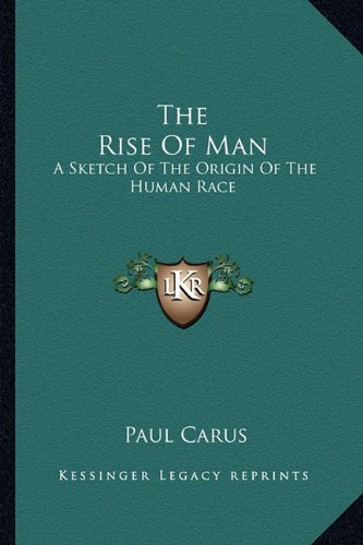 9781162742786: The Rise Of Man: A Sketch Of The Origin Of The Human Race