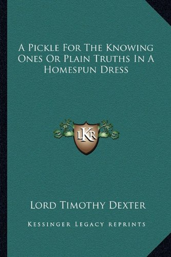9781162744308: A Pickle for the Knowing Ones or Plain Truths in a Homespun Dress