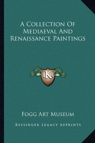 9781162744797: A Collection Of Mediaeval And Renaissance Paintings