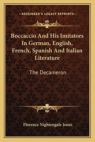 9781162745565: Boccaccio And His Imitators In German, English, French, Spanish And Italian Literature: The Decameron
