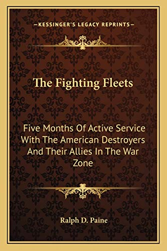 9781162746432: The Fighting Fleets: Five Months Of Active Service With The American Destroyers And Their Allies In The War Zone