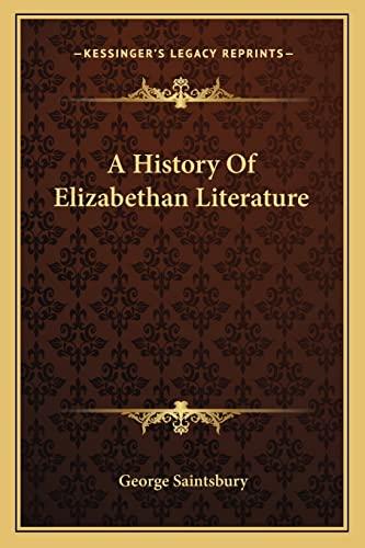 9781162747682: A History Of Elizabethan Literature