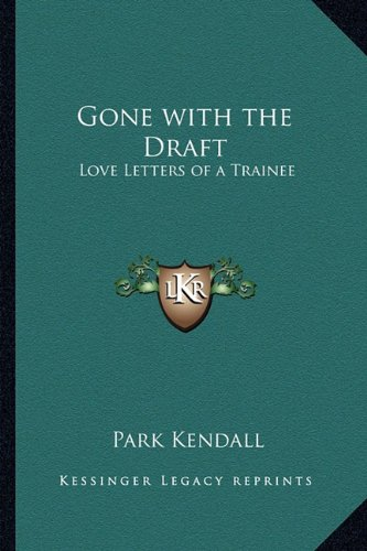 9781162749525: Gone with the Draft: Love Letters of a Trainee