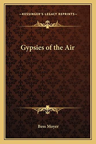 9781162749556: Gypsies of the Air